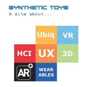 Synthetic Toys - HCI/AR/VR/UX/Wearable Computing & Technology